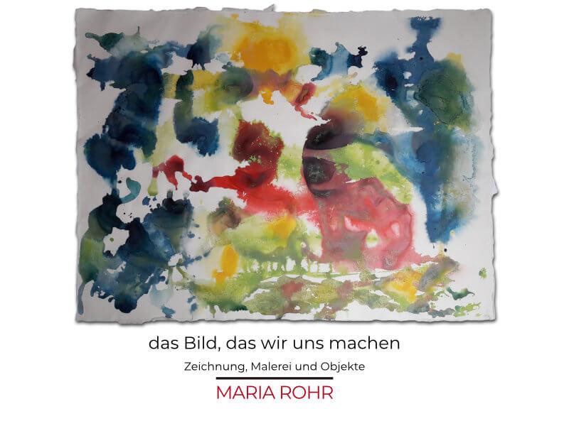 das Bild, das wir uns machen  | Zeichnung, Malerei und Objekte von Maria Rohr