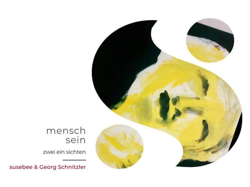 mensch sein - zwei ein sichten | Ausstellung von susebee & Georg Schnitzler