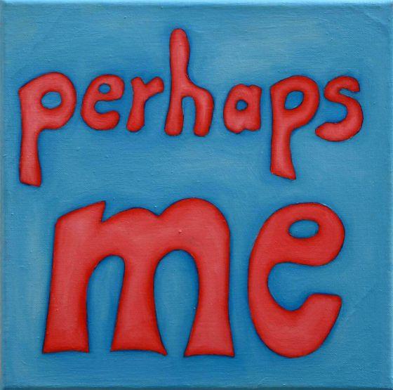 Perhaps me, 2012, 30x30cm, Öl auf Leinwand